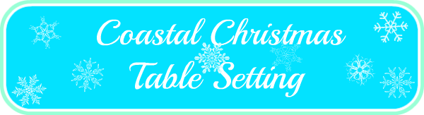 Coastal Christmas Table Setting Banner Image